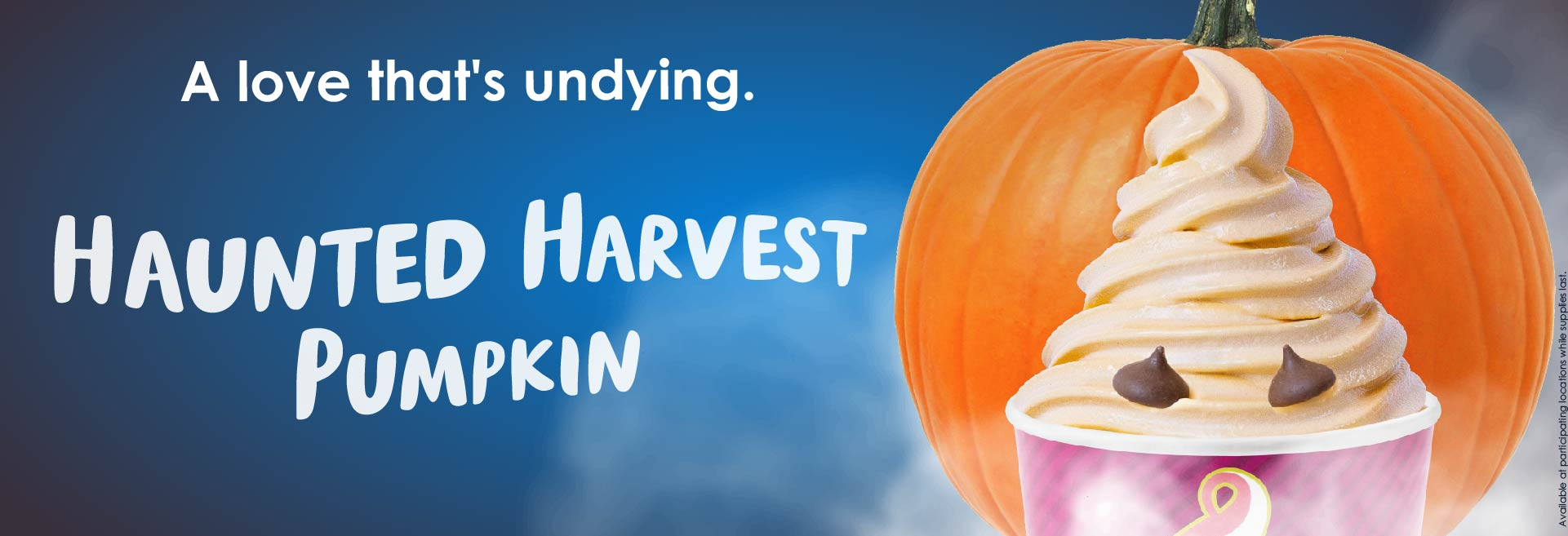An image of Haunted Harvest Pumpkin. It's back - but now it's haunted! An October classic is back and spookier than ever. Make sure you get your fill of Haunted Harvest Pumpkin, available this month o