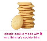 classic cookie made with mrs.thinster's cookie thins